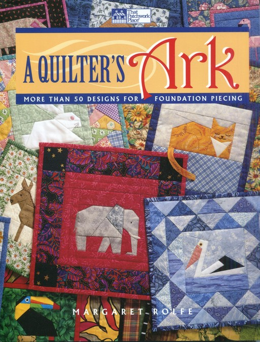 A Quilter's Ark (Book) ISBN-1-56477-197-0