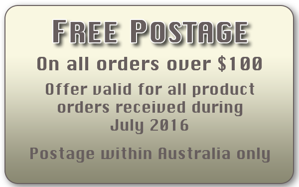 Free Postage on all orders over $100. Valid for July 2016