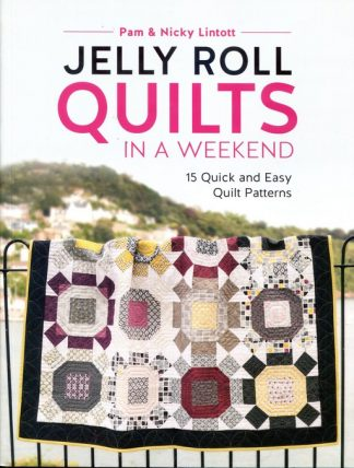 Jelly Roll Quilts in a Weekend (Book) ISBN-10-1-4463-0657-7