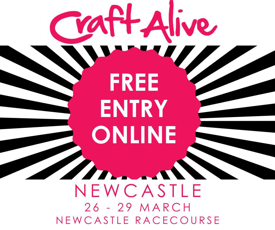 Craft Alive Newcastle Show 2020 with Free Entry*